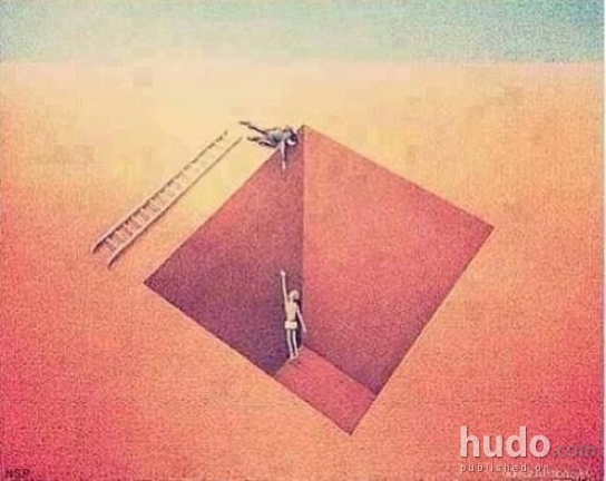 Some people pretend that they try to help us