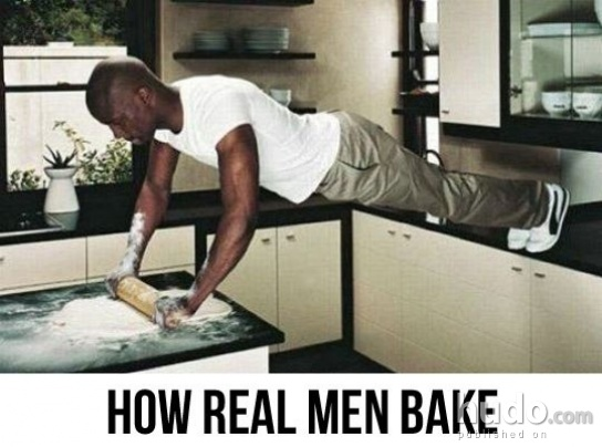 This is how a real man bakes